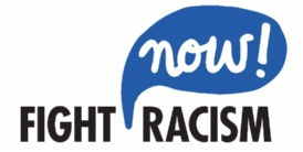 Fight Racism Now!